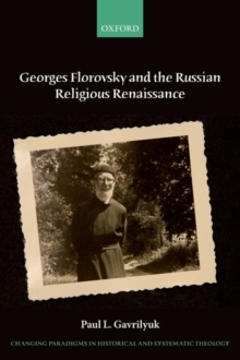 Georges Florovsky and the Russian Religious Renaissance, Paperback Book