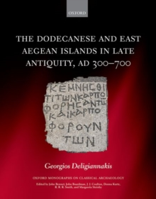 The Dodecanese and the Eastern Aegean Islands in Late Antiquity, AD 300-700, Hardback Book