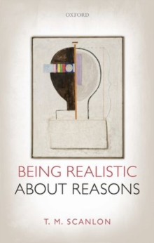 Being Realistic about Reasons, Paperback Book