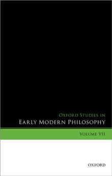 Oxford Studies in Early Modern Philosophy, Volume VII, Hardback Book