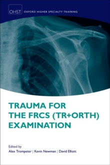Trauma for the FRCS (Tr + Orth) Examination, Paperback Book
