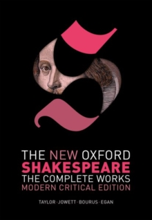 The New Oxford Shakespeare: Modern Critical Edition : The Complete Works, Paperback Book