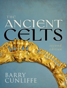 The Ancient Celts, Second Edition, Hardback Book