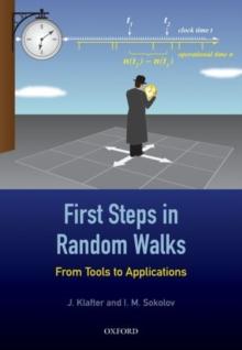 First Steps in Random Walks : From Tools to Applications, Paperback Book