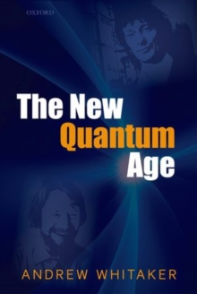 The New Quantum Age : From Bell's Theorem to Quantum Computation and Teleportation, Paperback Book