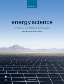 Energy Science : Principles, Technologies, and Impacts, Paperback / softback Book