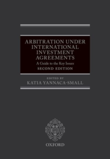 Arbitration Under International Investment Agreements : A Guide to the Key Issues, Hardback Book