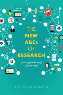 The New ABCs of Research : Achieving Breakthrough Collaborations, Hardback Book