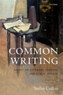 Common Writing : Essays on Literary Culture and Public Debate, Hardback Book