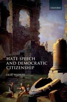 Hate Speech and Democratic Citizenship, Hardback Book