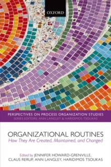 Organizational Routines : How They Are Created, Maintained, and Changed, Hardback Book