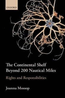 The Continental Shelf Beyond 200 Nautical Miles : Rights and Responsibilities, Hardback Book