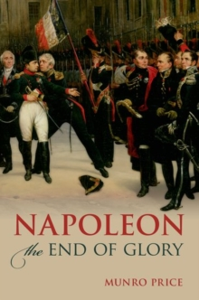 Napoleon : The End of Glory, Paperback / softback Book