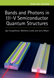 Bands and Photons in III-V Semiconductor Quantum Structures, Hardback Book