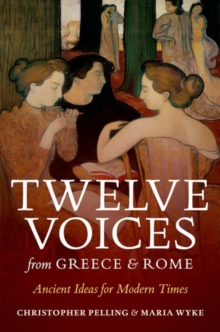 Twelve Voices from Greece and Rome : Ancient Ideas for Modern Times, Paperback Book