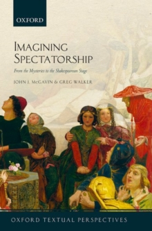 Imagining Spectatorship : From the Mysteries to the Shakespearean Stage, Paperback Book