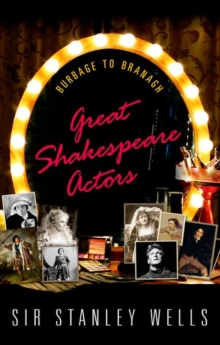 Great Shakespeare Actors : Burbage to Branagh, Paperback Book