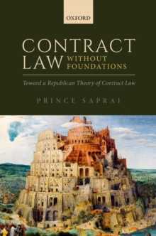 Contract Law Without Foundations : Toward a Republican Theory of Contract Law, Hardback Book