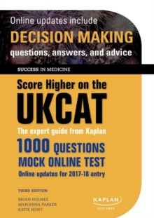 Score Higher on the UKCAT : The expert guide from Kaplan, with over 1000 questions and a mock online test, Paperback Book