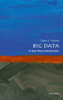 Big Data: A Very Short Introduction, Paperback Book