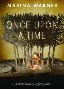 Once Upon a Time : A Short History of Fairy Tale, Paperback / softback Book