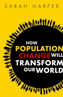 How Population Change Will Transform Our World, Hardback Book