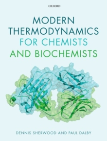 Modern Thermodynamics for Chemists and Biochemists, Paperback / softback Book