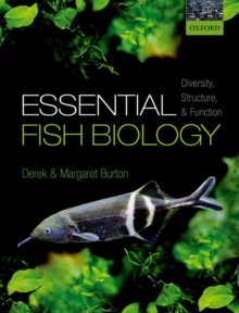 Essential Fish Biology : Diversity, Structure, and Function, Paperback / softback Book