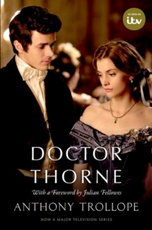 Doctor Thorne TV Tie-In with a foreword by Julian Fellowes : The Chronicles of Barsetshire, Paperback / softback Book