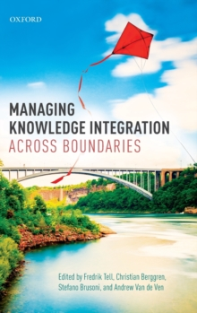 Managing Knowledge Integration Across Boundaries, Hardback Book