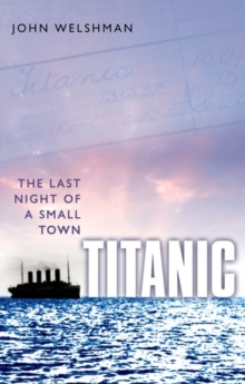 Titanic : The Last Night of a Small Town, Paperback Book