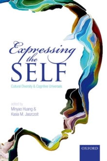 Expressing the Self : Cultural Diversity and Cognitive Universals, Hardback Book