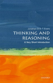 Thinking and Reasoning: A Very Short Introduction, Paperback Book
