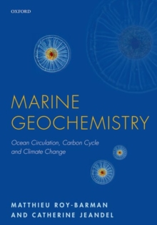 Marine Geochemistry : Ocean Circulation, Carbon Cycle and Climate Change, Paperback Book