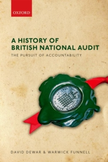 A History of British National Audit: : The Pursuit of Accountability, Hardback Book