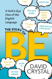 The Story of be : A Verb's-Eye View of the English Language, Hardback Book