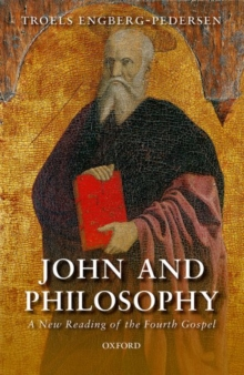 John and Philosophy : A New Reading of the Fourth Gospel, Hardback Book