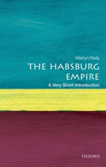 The Habsburg Empire: A Very Short Introduction, Paperback / softback Book