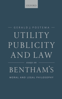 Utility, Publicity, and Law : Essays on Bentham's Moral and Legal Philosophy, Hardback Book