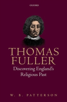 Thomas Fuller : Discovering England's Religious Past, Hardback Book