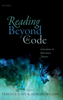 Reading Beyond the Code : Literature and Relevance Theory, Hardback Book