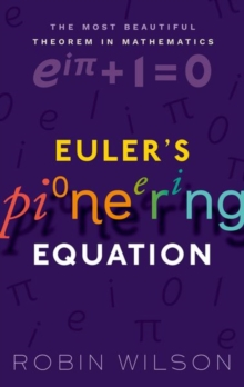 Euler's Pioneering Equation : The most beautiful theorem in mathematics, Hardback Book