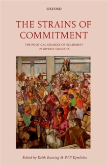 The Strains of Commitment : The Political Sources of Solidarity in Diverse Societies, Hardback Book