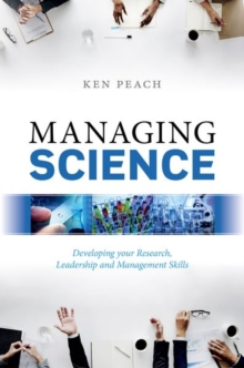 Managing Science : Developing your Research, Leadership and Management Skills, Hardback Book