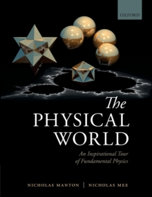 The Physical World : An Inspirational Tour of Fundamental Physics, Paperback Book