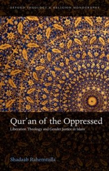 Qur'an of the Oppressed : Liberation Theology and Gender Justice in Islam, Hardback Book