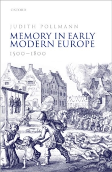 Memory in Early Modern Europe, 1500-1800, Hardback Book
