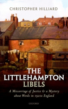 The Littlehampton Libels : A Miscarriage of Justice and a Mystery about Words in 1920s England, Hardback Book