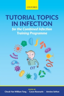 Tutorial Topics in Infection for the Combined Infection Training Programme, Paperback / softback Book
