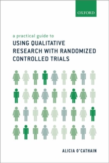 A Practical Guide to Using Qualitative Research with Randomized Controlled Trials, Paperback / softback Book